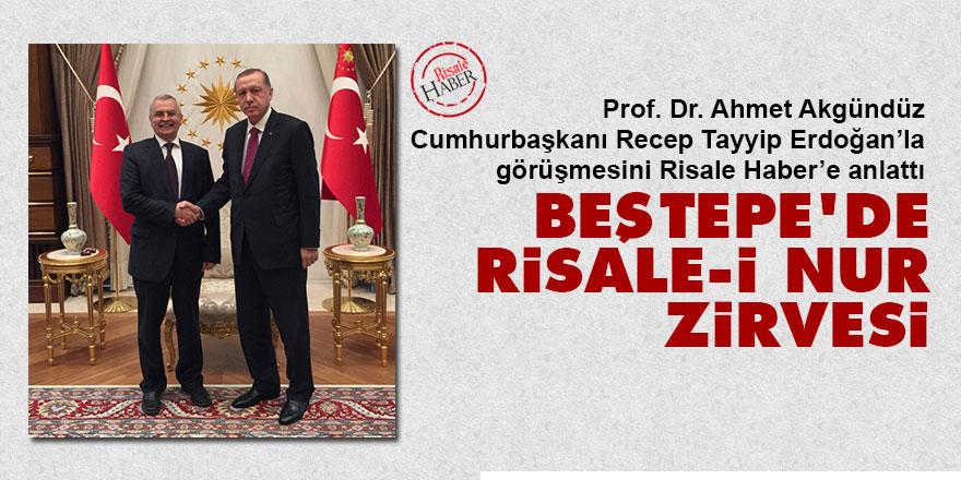 Cumhurbaşkanı Erdoğan ile Beştepe'de Risale-i Nur zirvesi