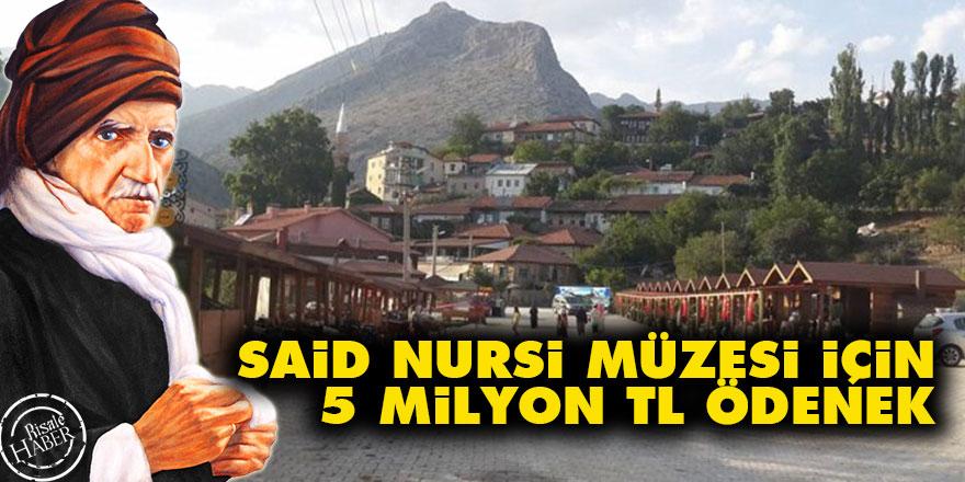 Barla'daki Said Nursi Müzesi için 5 milyon TL ödenek tahsis edildi
