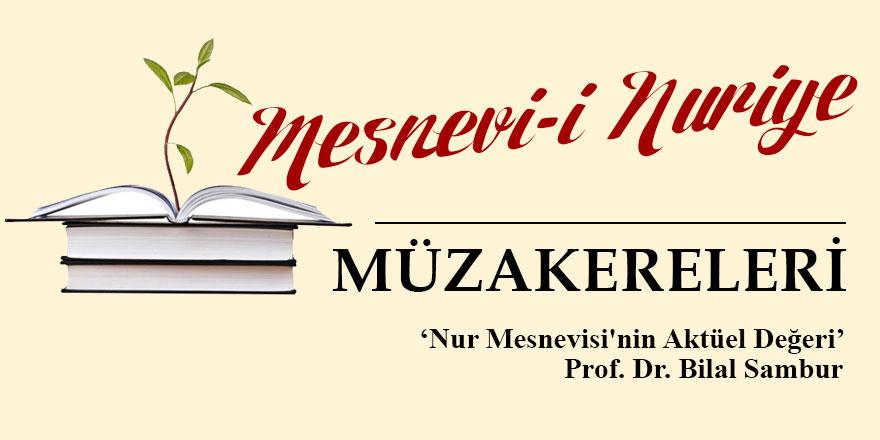 Mesnevi-i Nuriye Müzakerlerinde bu hafta: Nur Mesnevisi'nin Aktüel Değeri