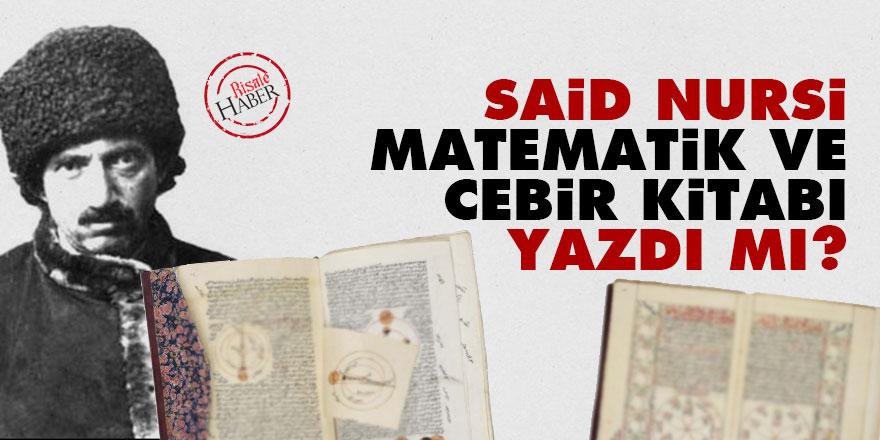 Said Nursi matematik ve cebir kitabı yazdı mı?