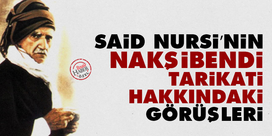 Bediüzzaman Said Nursi'nin Nakşibendi tarikati hakkındaki görüşleri