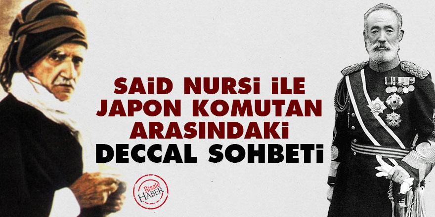 Said Nursi ile Japon komutan arasındaki Deccal sohbeti