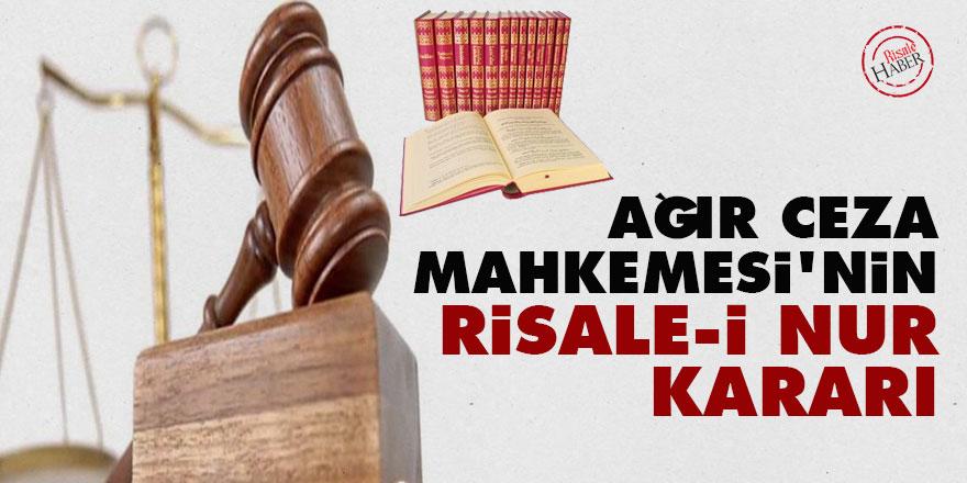 Ağır Ceza Mahkemesi'nin Risale-i Nur kararı