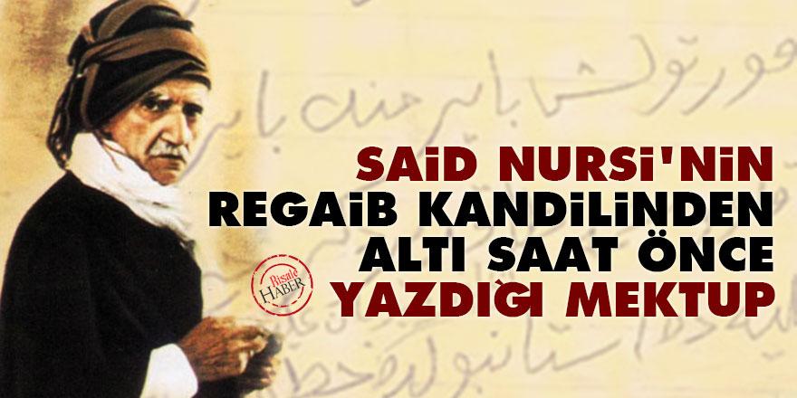 Said Nursi'nin Regaib kandilinden altı saat önce yazdığı mektup