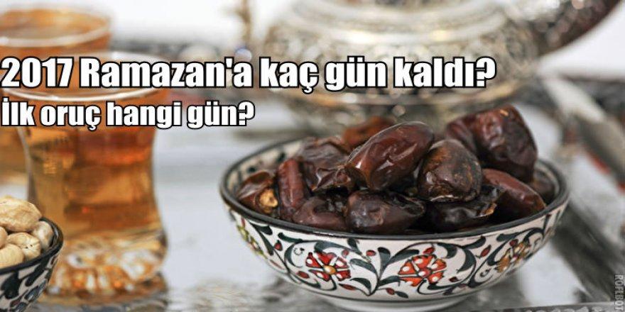 2017 Ramazan'a ne kadar kaldı? İlk oruç ne zaman?