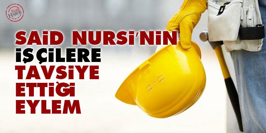 Said Nursi'nin işçilere tavsiye ettiği eylem