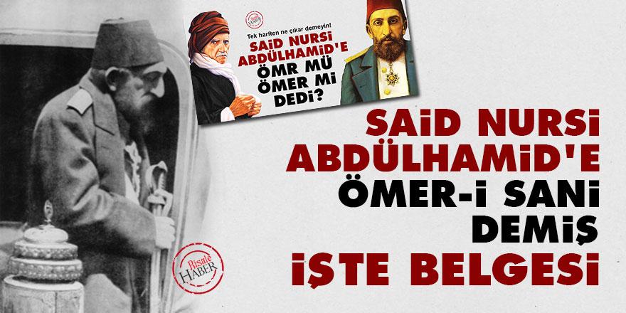 Said Nursi Abdülhamid'e Ömer-i Sani demiş işte belgesi