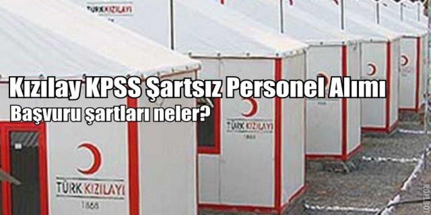 Kızılay KPSS Şartsız Personel Alım şartları nelerdir? | Türk Kızılayı Personel Alımı