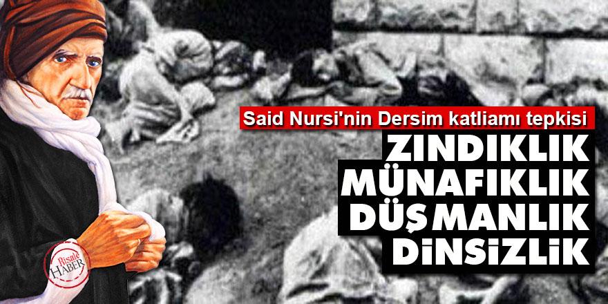 Said Nursi'nin Dersim katliamı tepkisi: Zındıklık, münafıklık, düşmanlık, dinsizlik