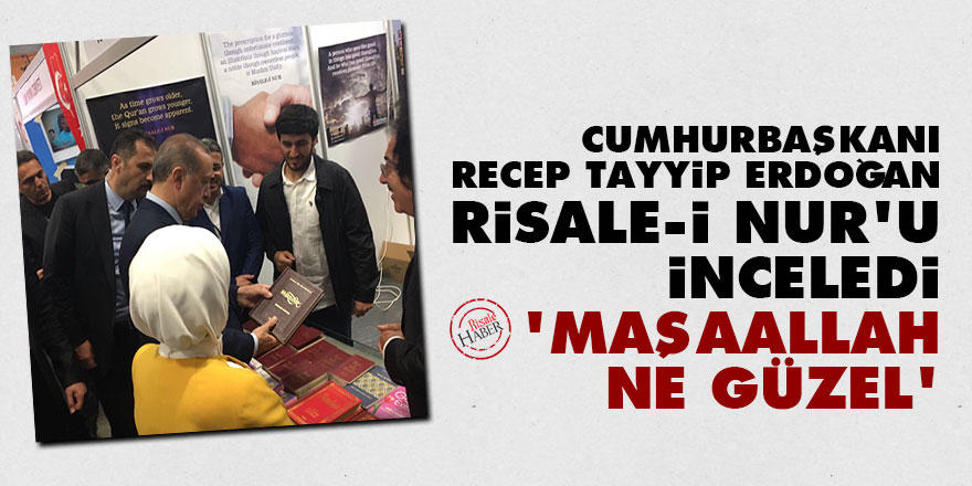 Cumhurbaşkanı Erdoğan Risale-i Nur'u inceledi: Maşaallah, ne güzel!