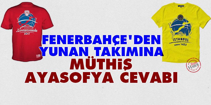Fenerbahçe'den Yunan takımına müthiş Ayasofya cevabı