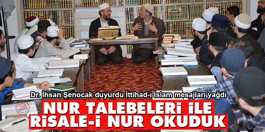İhsan Şenocak: Nur talebeleri ile Risale-i Nur okuduk