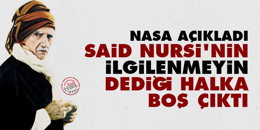 NASA açıkladı: Said Nursi'nin ilgilenmeyin dediği halka boş çıktı