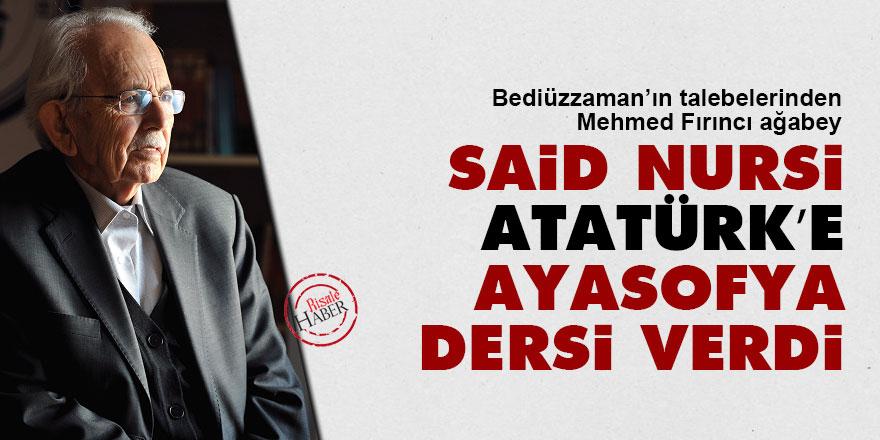 Said Nursi, Atatürk'e Ayasofya dersi verdi