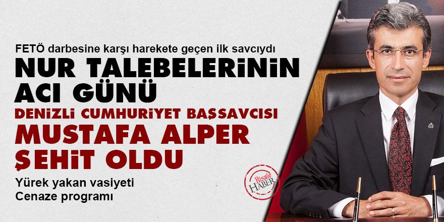 Nur talebelerinin acı günü: Denizli Cumhuriyet Başsavcısı Mustafa Alper şehit oldu