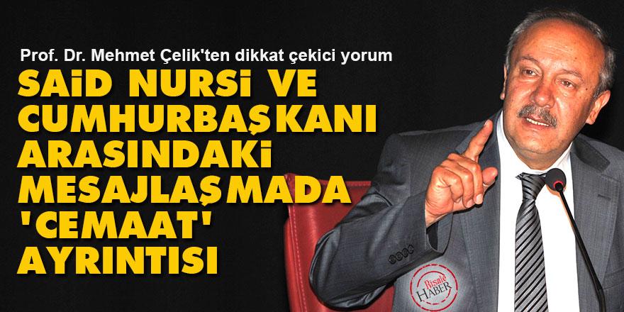Said Nursi ve Cumhurbaşkanı arasındaki mesajlaşmada 'cemaat' ayrıntısı