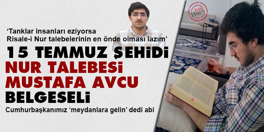 15 Temmuz şehidi Nur talebesi Mustafa Avcu belgeseli