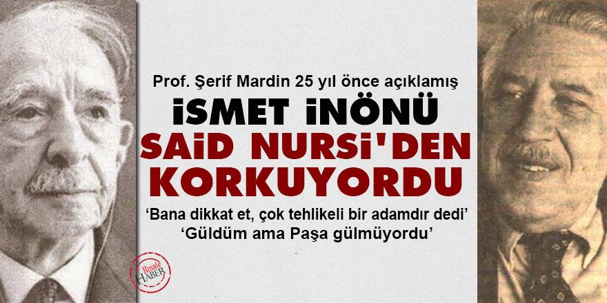 Prof. Şerif Mardin: İsmet İnönü, Said Nursi'den korkuyordu