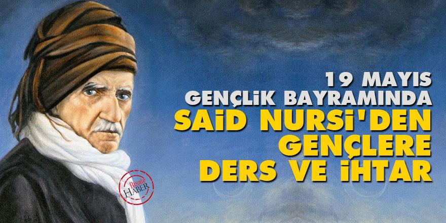 19 Mayıs Gençlik Bayramında Said Nursi'den gençlere ders ve ihtar