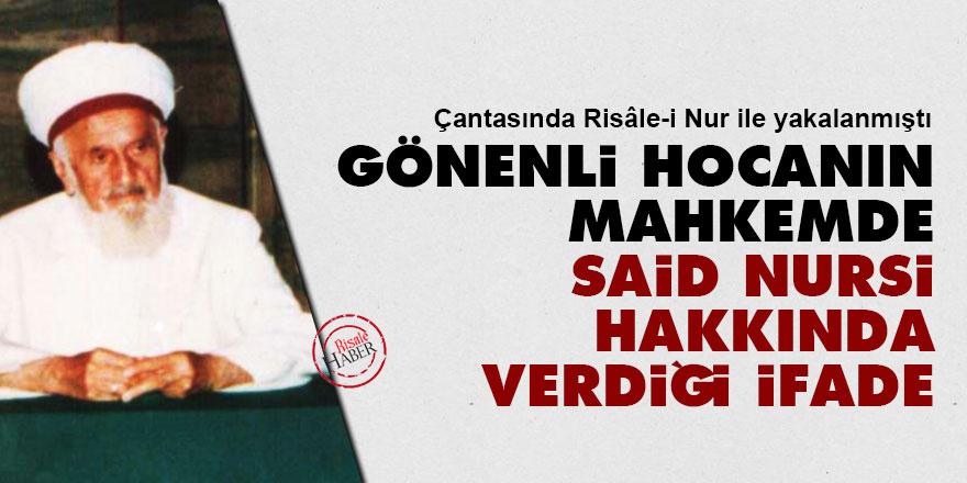 Gönenli Mehmet Efendinin mahkemde Said Nursi hakkında verdiği ifade