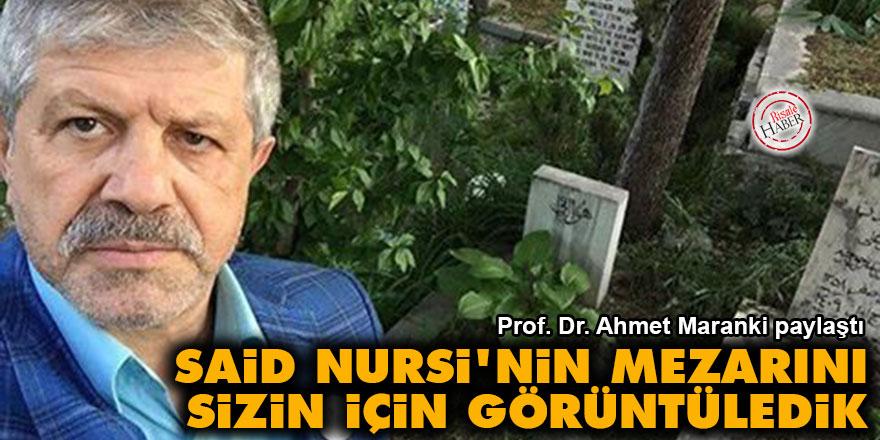 Ahmet Maranki: Said Nursi'nin mezarını sizin için görüntüledik