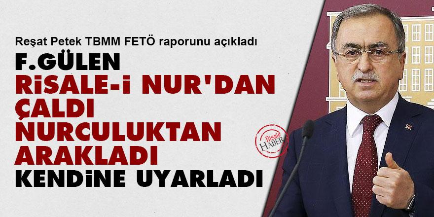 TBMM Raporu: F.Gülen Risale-i Nur'dan çaldı, Nurculuktan arakladı kendine uyarladı