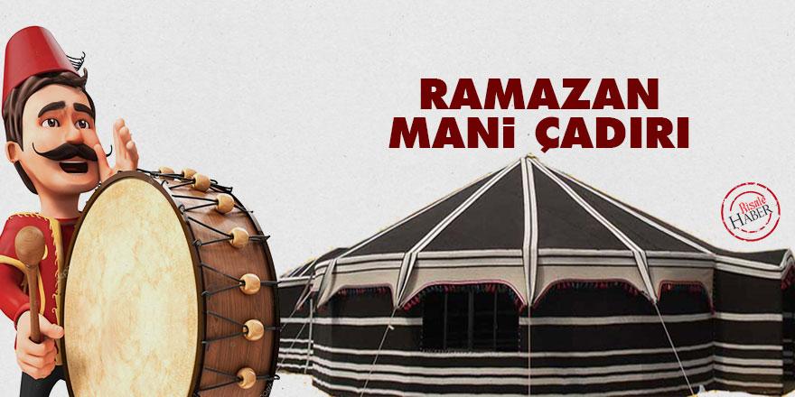Ramazan mani çadırı: Bir diyerek başladık oruçları tutmaya
