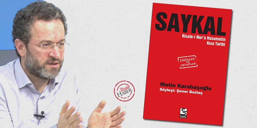 Metin Karabaşoğlu'nun söyleşisi kitap oldu: Risale-i Nur'a husumetin kısa tarihi