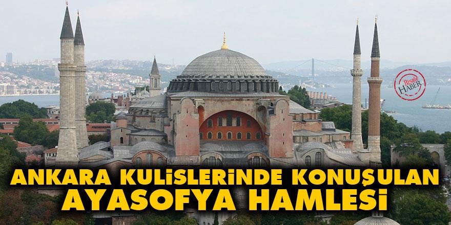 Ankara kulislerinde konuşulan Ayasofya hamlesi