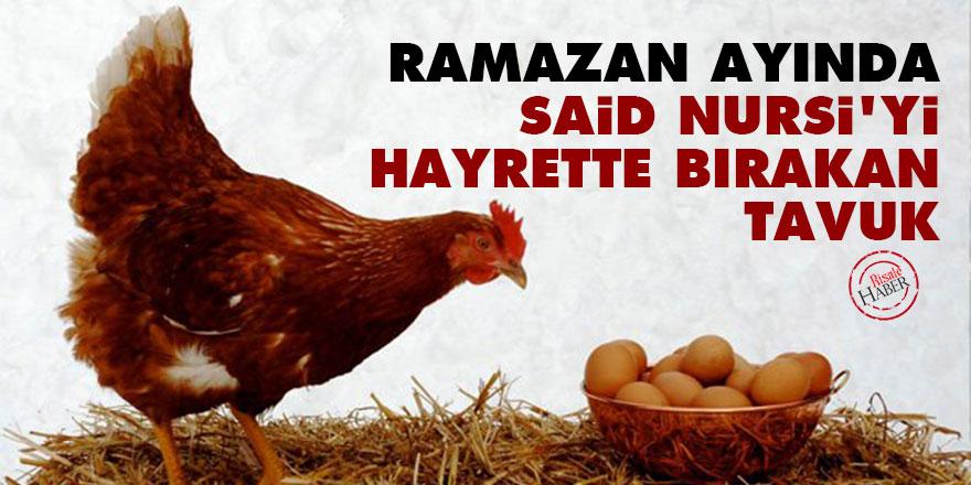 Ramazan ayında Said Nursi'yi hayrette bırakan tavuk