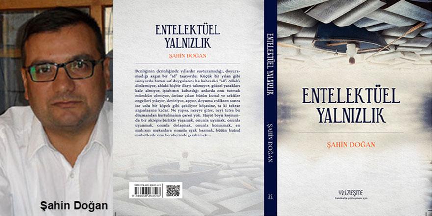 Şahin Doğan'ın yeni kitabı 'Entelektüel Yalnızlık' çıktı