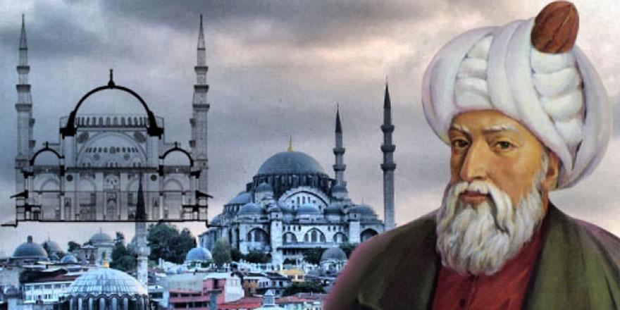 Mimar Sinan, dünyanın en büyük mimarlarından biri