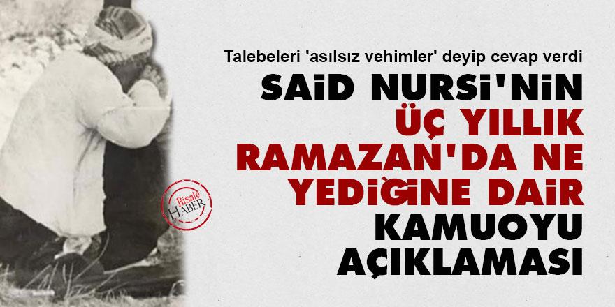 Said Nursi'nin üç yıllık Ramazan'da ne yediğine dair kamuoyu açıklaması