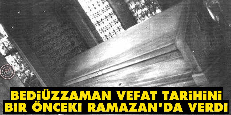 Bediüzzaman, vefat tarihini bir önceki Ramazan'da verdi