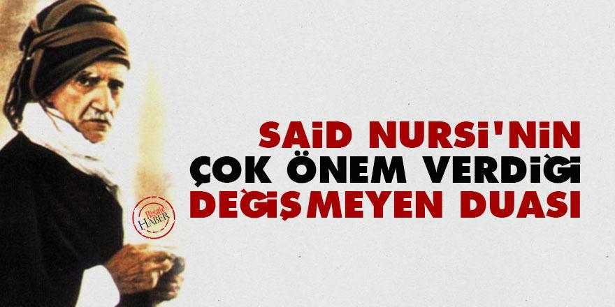 Said Nursi'nin çok önem verdiği değişmeyen duası