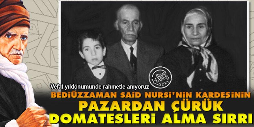 Bediüzzaman'ın kardeşi Abdülmecid Ünlükul, pazardan çürük domatesleri alırdı
