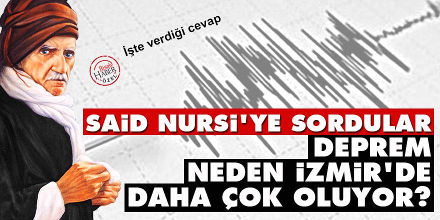 Said Nursi'ye sordular: Deprem neden İzmir'de daha çok oluyor?