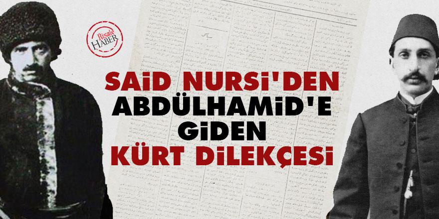Said Nursi'den Abdülhamid'e giden Kürt dilekçesi