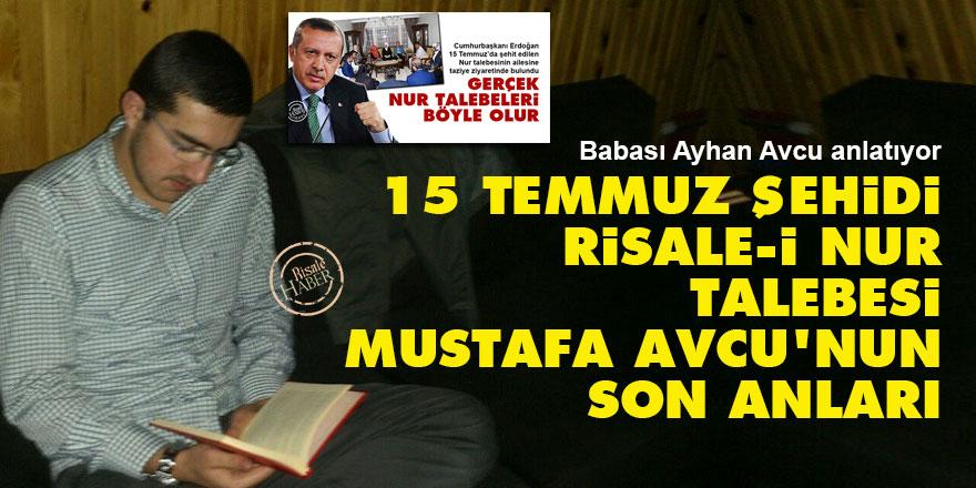15 Temmuz şehidi Risale-i Nur talebesi Mustafa Avcu'nun son anları