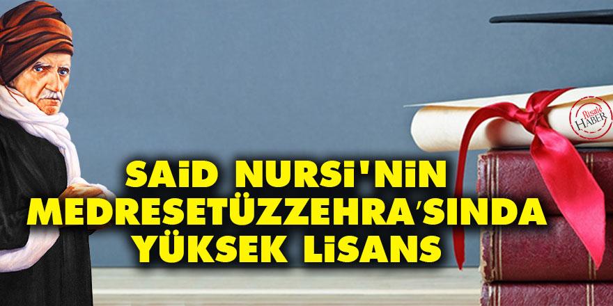 Said Nursi'nin Medresetüzzehra'sında yüksek lisans