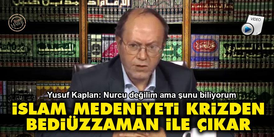 Yusuf Kaplan: Nurcu değilim ama İslam medeniyeti krizden Bediüzzaman ile çıkar