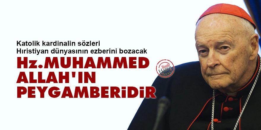 Katolik Kardinal: Hz. Muhammed Allah'ın Peygamberidir