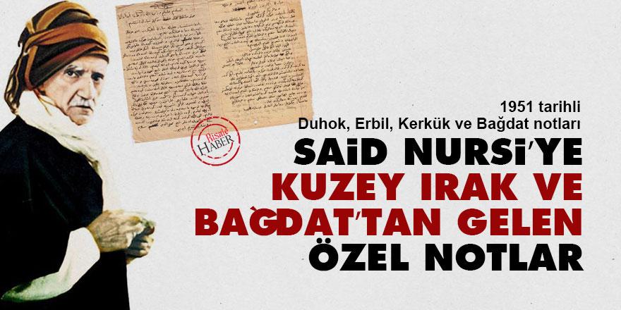 Said Nursi'ye Kuzey Irak ve Bağdat'tan gelen özel notlar