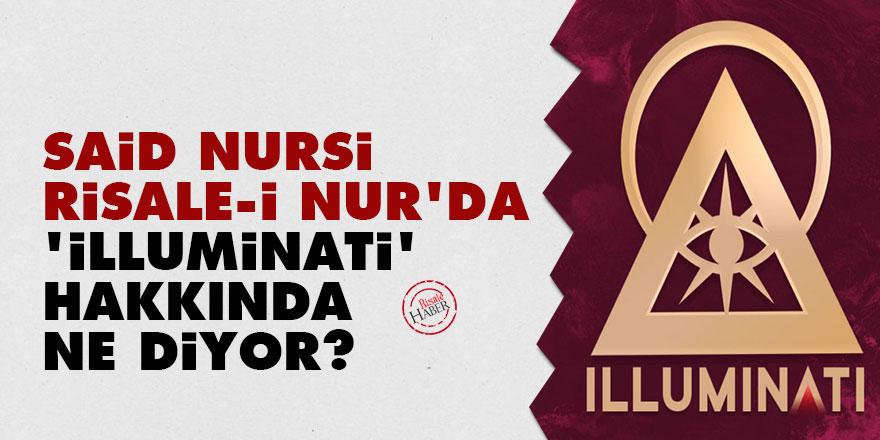 Said Nursi, Risale-i Nur'da 'İlluminati' hakkında ne diyor?