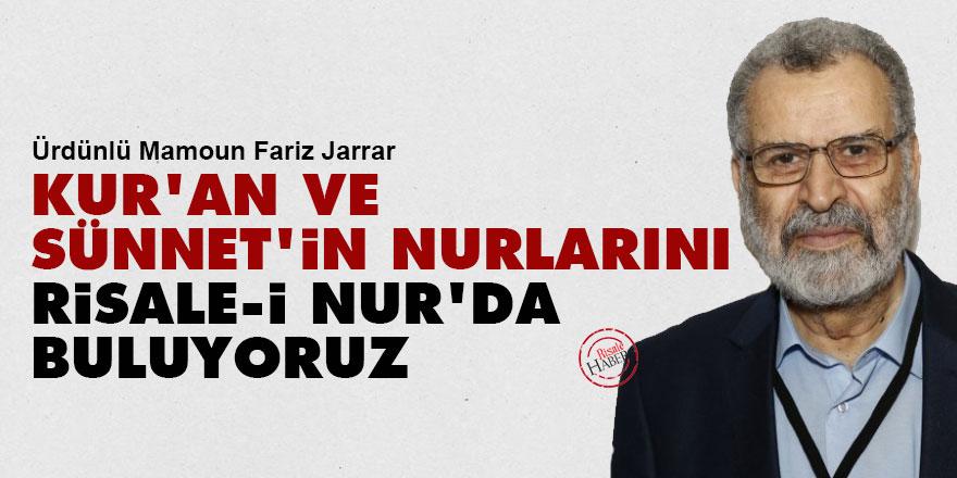 Jarrar: Kur'an ve Sünnet'in nurlarını Risale-i Nur'da buluyoruz