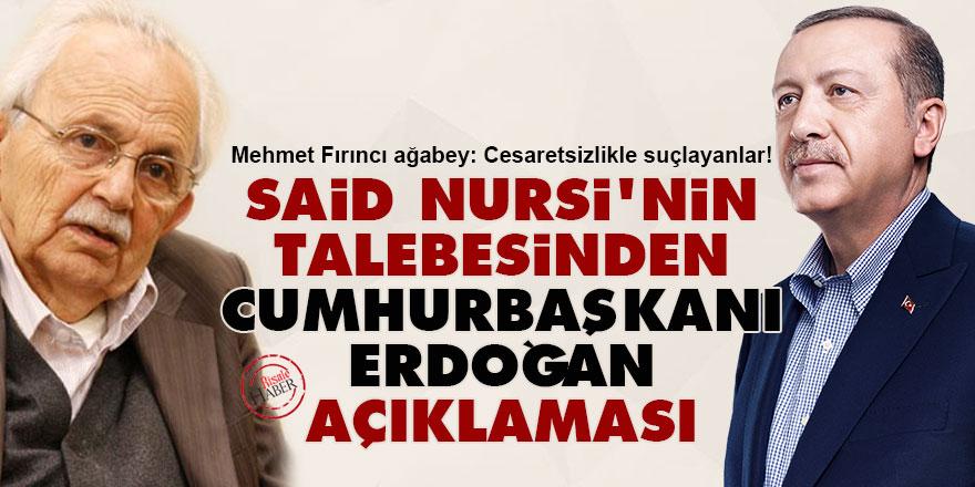 Said Nursi'nin talebesinden Cumhurbaşkanı Erdoğan açıklaması