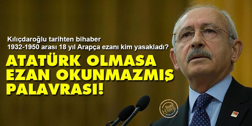 Atatürk olmasa ezan okunmazmış palavrası!