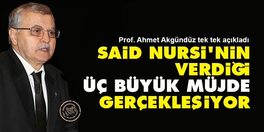 Said Nursi'nin verdiği üç büyük müjde gerçekleşiyor