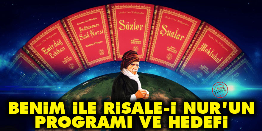 Bediüzzaman: İşte benim ile Risale-i Nur'un programı ve hedefi