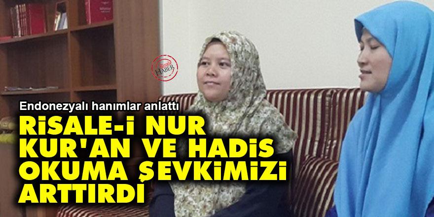 Risale-i Nur, Kur'an ve Hadis okuma şevkimizi arttırdı